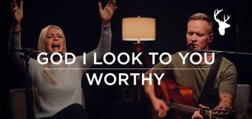 God I Look to You, Worthy - Jenn Johnson