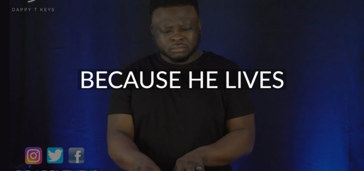 Because He Lives: Piano Instrumental Worship