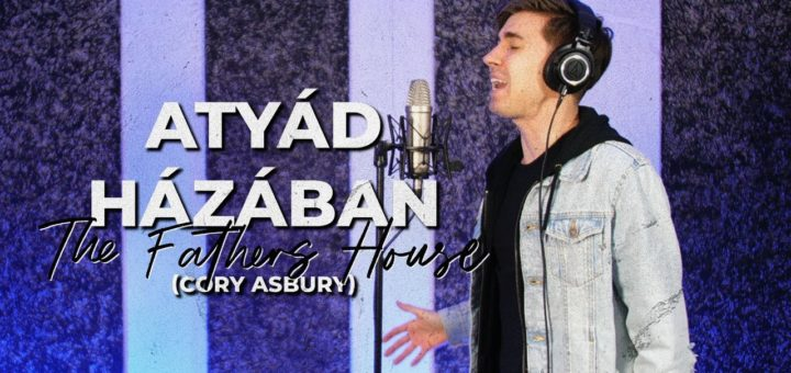 Atyád Házában (The Father's House - Cory Asbury) // Nemes Dávid