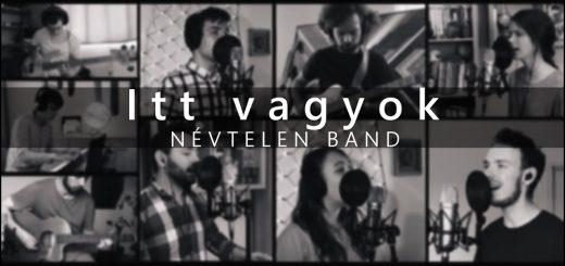 Itt vagyok - Névtelen Band
