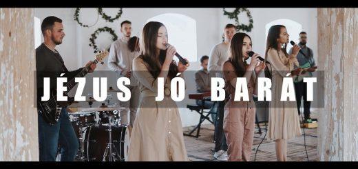 Jézus jó Barát - EMaBISZ Worship